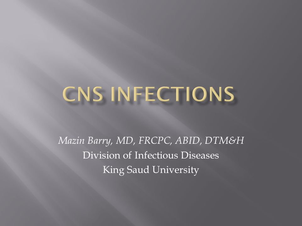 Mazin Barry, MD, FRCPC, ABID, DTM&H Division of Infectious Diseases King Saud University