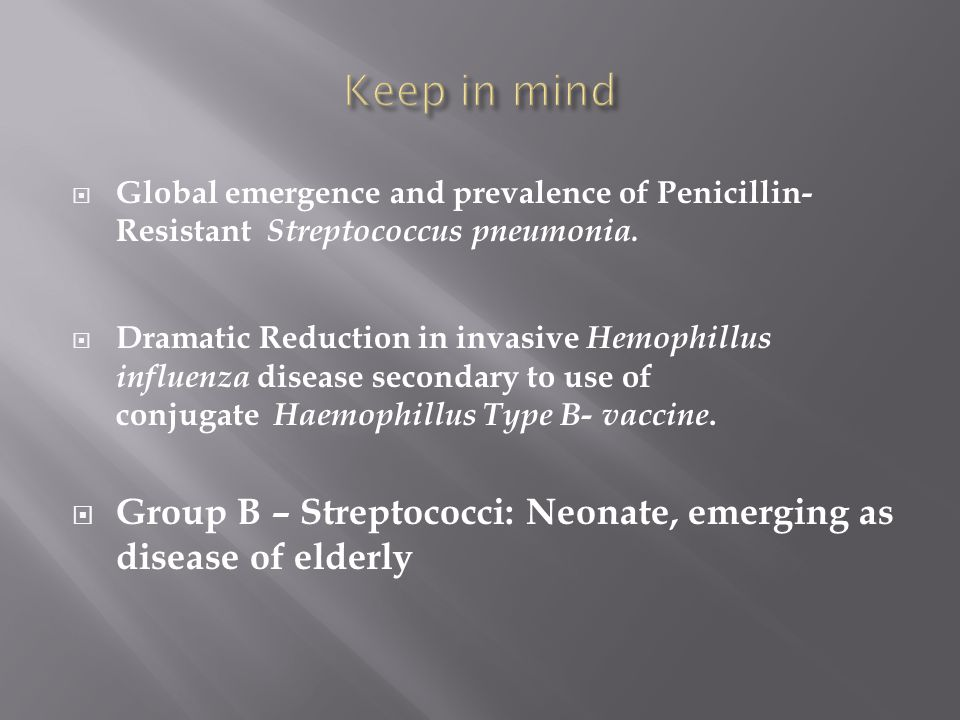  Global emergence and prevalence of Penicillin- Resistant Streptococcus pneumonia.  Dramatic Reduction in invasive Hemophillus influenza disease sec