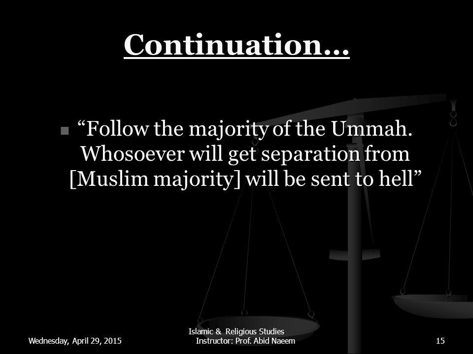 Continuation… Follow the majority of the Ummah.