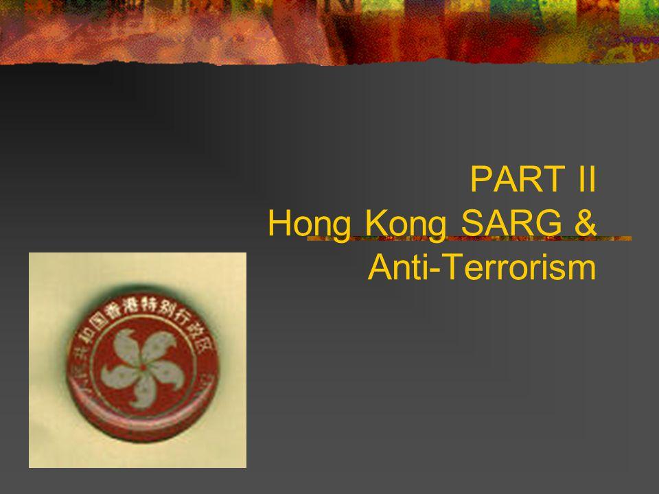 PART II Hong Kong SARG & Anti-Terrorism