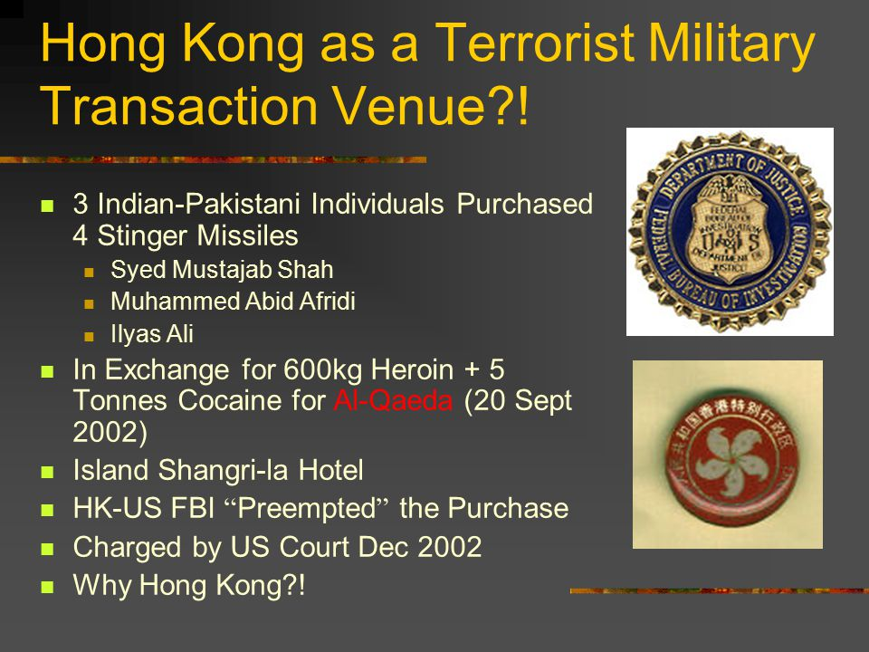 Hong Kong as a Terrorist Military Transaction Venue?! 3 Indian-Pakistani Individuals Purchased 4 Stinger Missiles Syed Mustajab Shah Muhammed Abid Afr