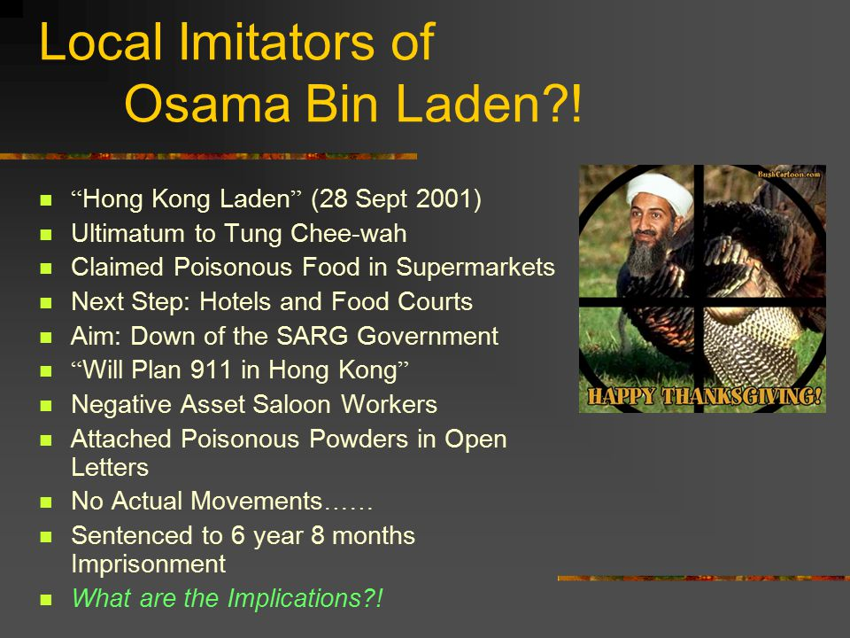 """Local Imitators of Osama Bin Laden?! """" Hong Kong Laden """" (28 Sept 2001) Ultimatum to Tung Chee-wah Claimed Poisonous Food in Supermarkets Next Step: H"""