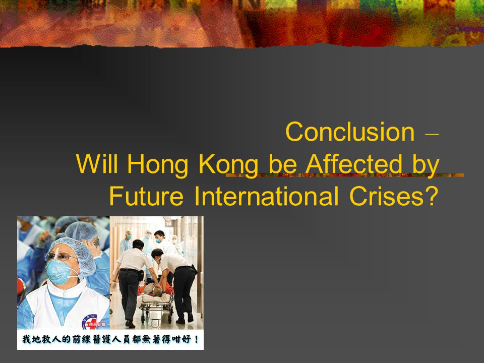 Conclusion – Will Hong Kong be Affected by Future International Crises