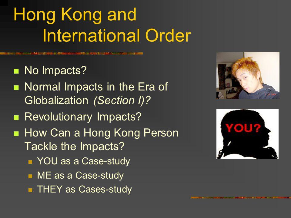 Hong Kong and International Order No Impacts.