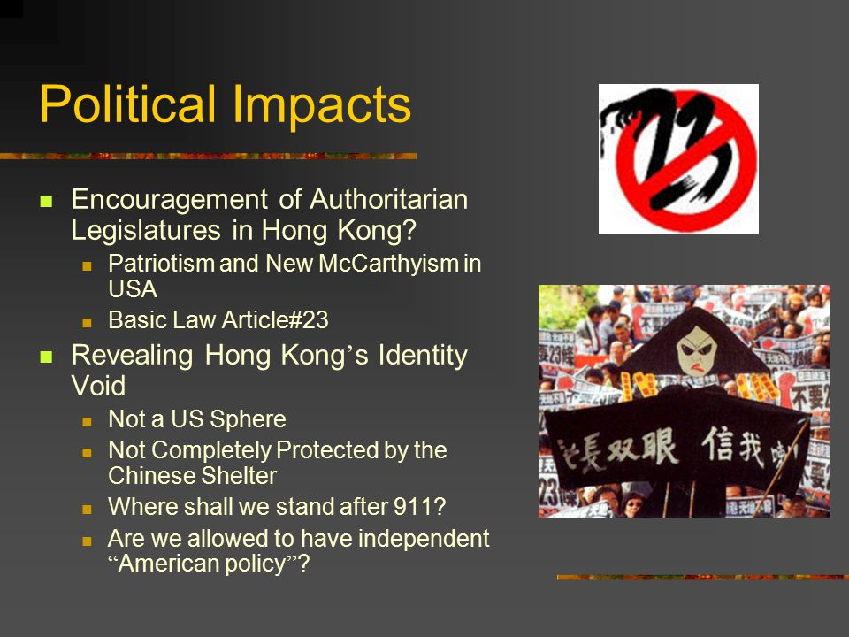 Political Impacts Encouragement of Authoritarian Legislatures in Hong Kong.