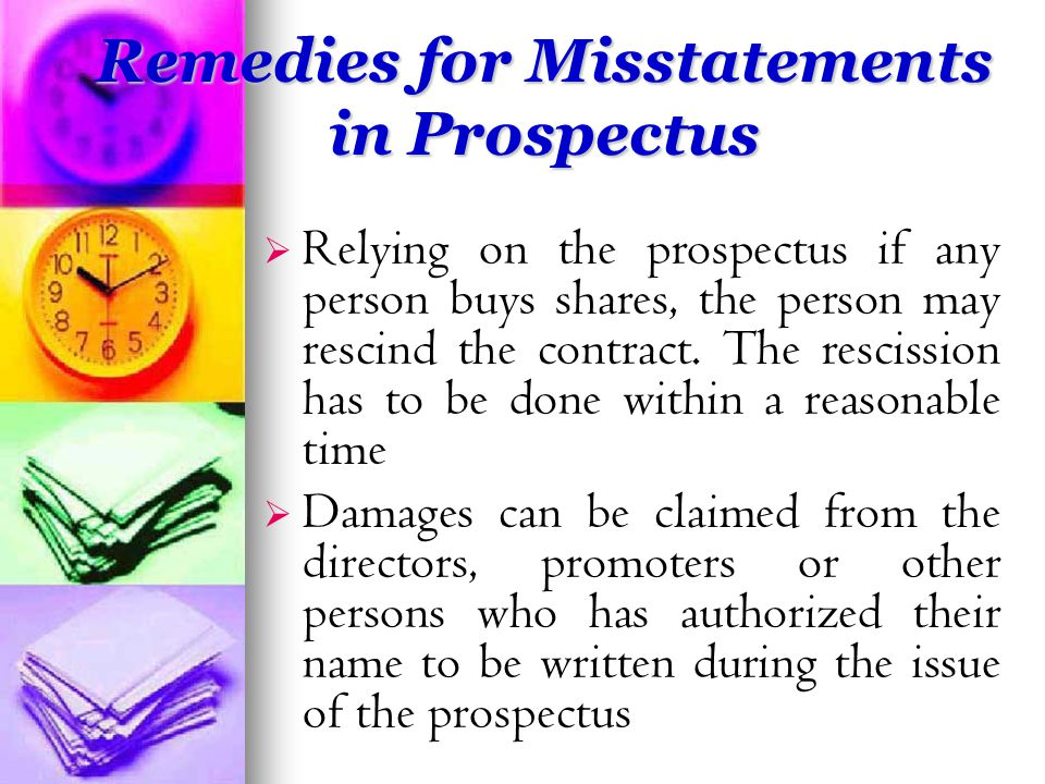 Remedies for Misstatements in Prospectus   Relying on the prospectus if any person buys shares, the person may rescind the contract.