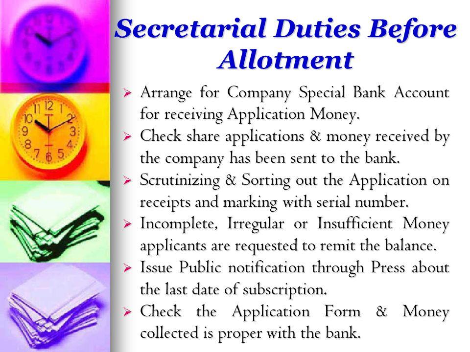 Secretarial Duties Before Allotment  Arrange for Company Special Bank Account for receiving Application Money.