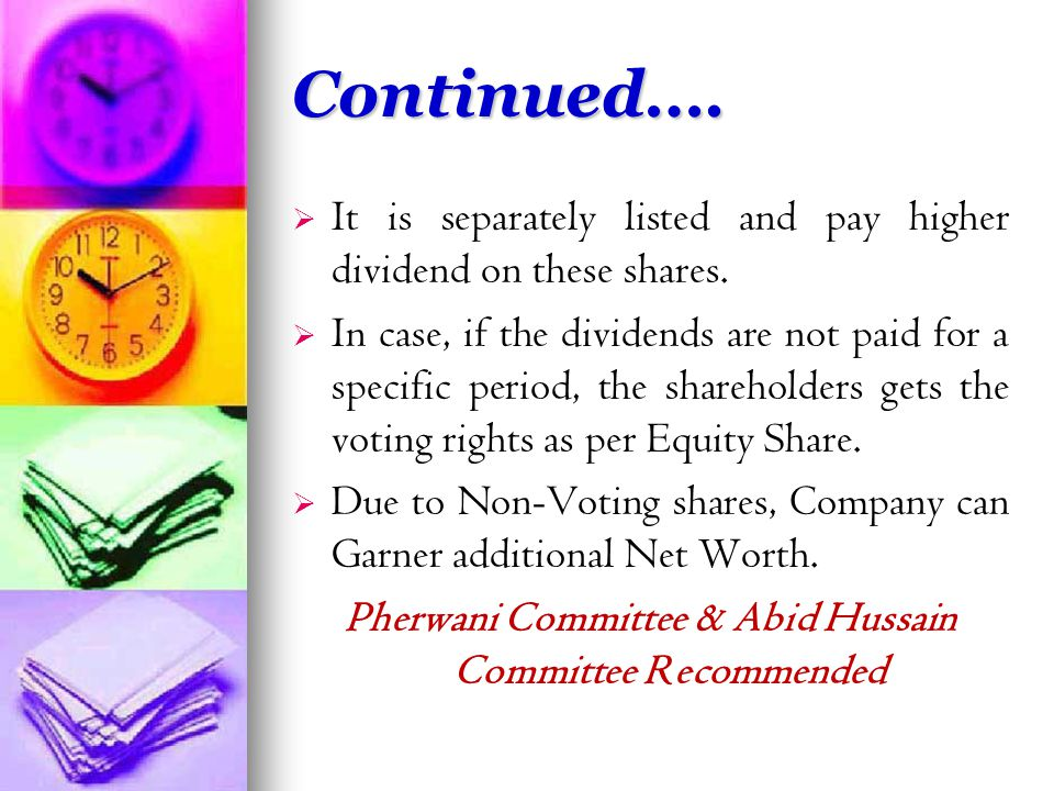Continued….   It is separately listed and pay higher dividend on these shares.