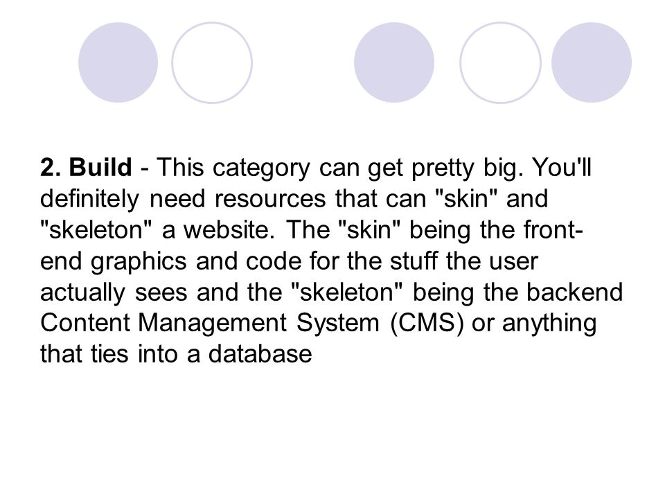 2. Build - This category can get pretty big.
