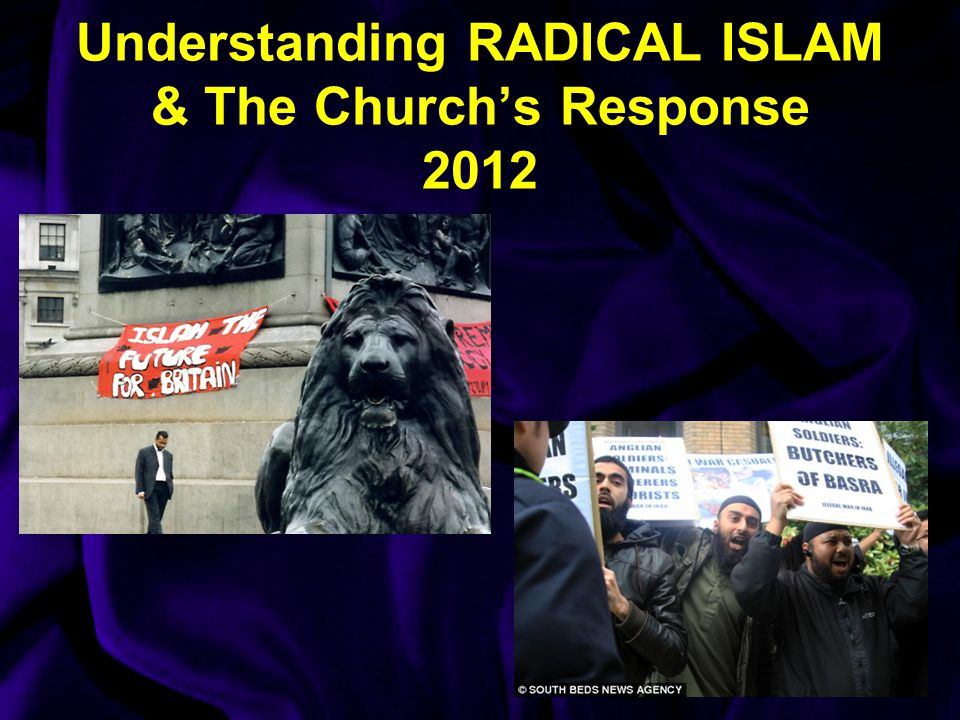 Understanding RADICAL ISLAM & The Church's Response 2012