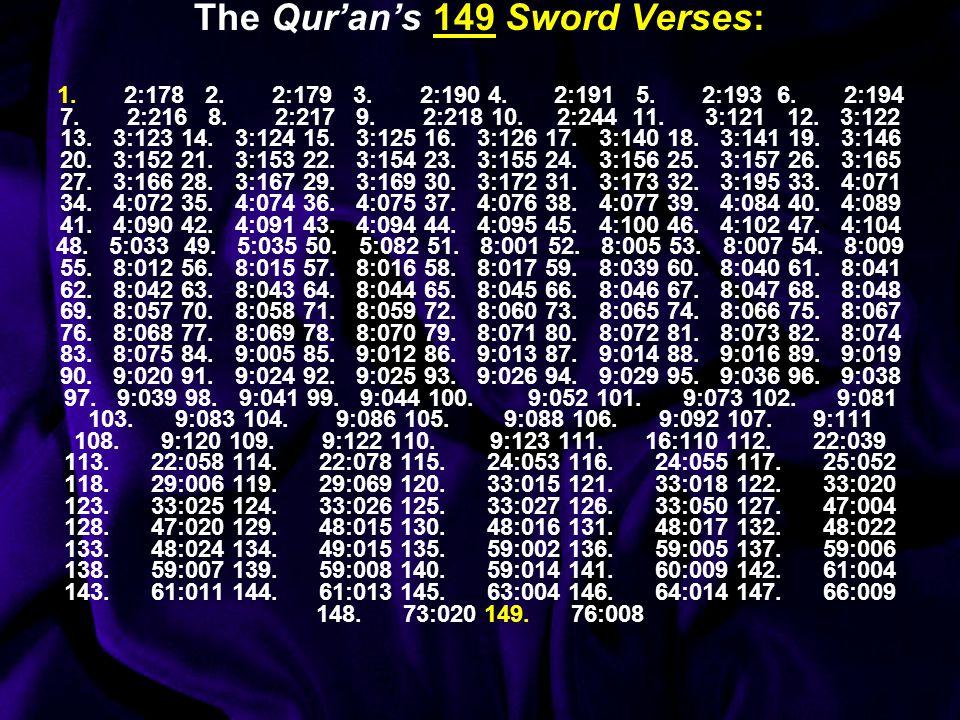 The Qur'an's 149 Sword Verses: 1.2:178 2. 2:179 3.