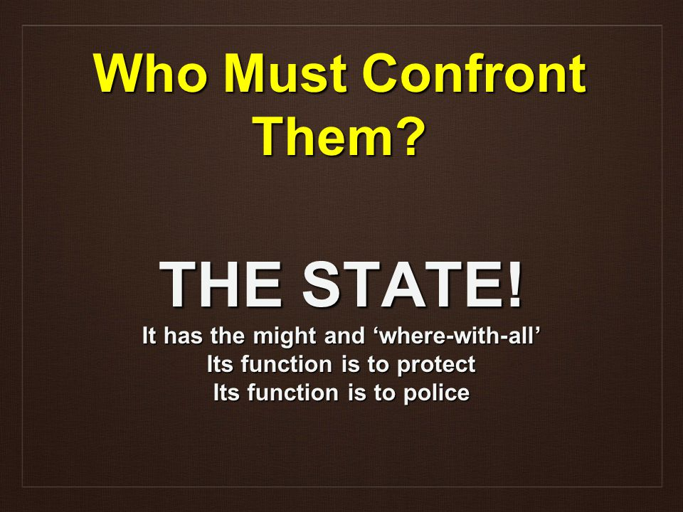 Who Must Confront Them. THE STATE.