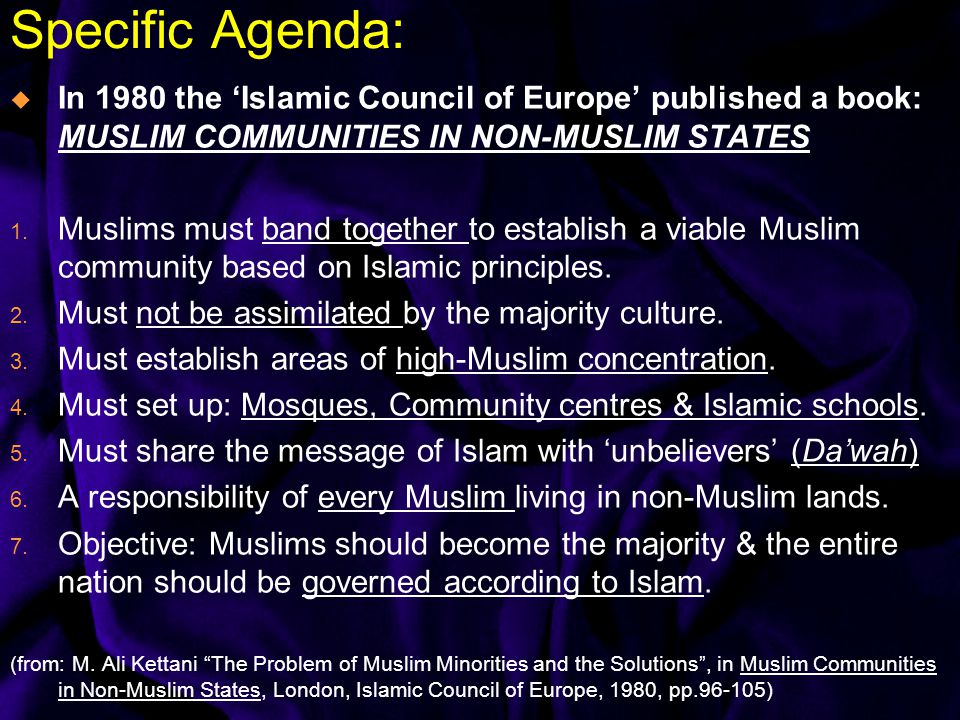 Specific Agenda:  In 1980 the 'Islamic Council of Europe' published a book: MUSLIM COMMUNITIES IN NON-MUSLIM STATES 1.