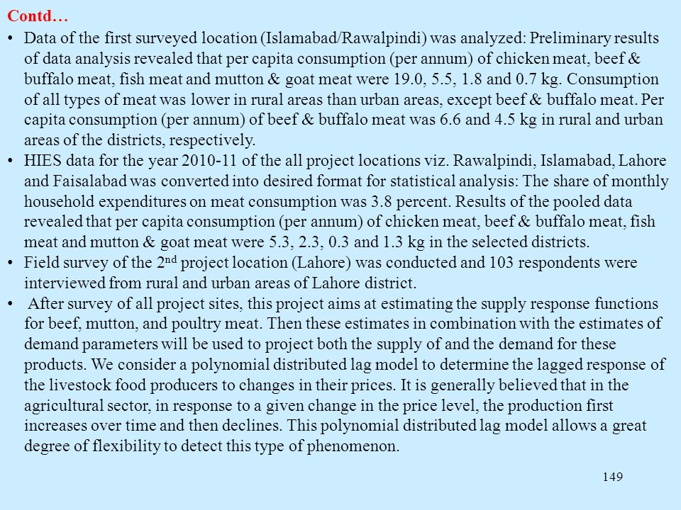 149 Contd… Data of the first surveyed location (Islamabad/Rawalpindi) was analyzed: Preliminary results of data analysis revealed that per capita cons