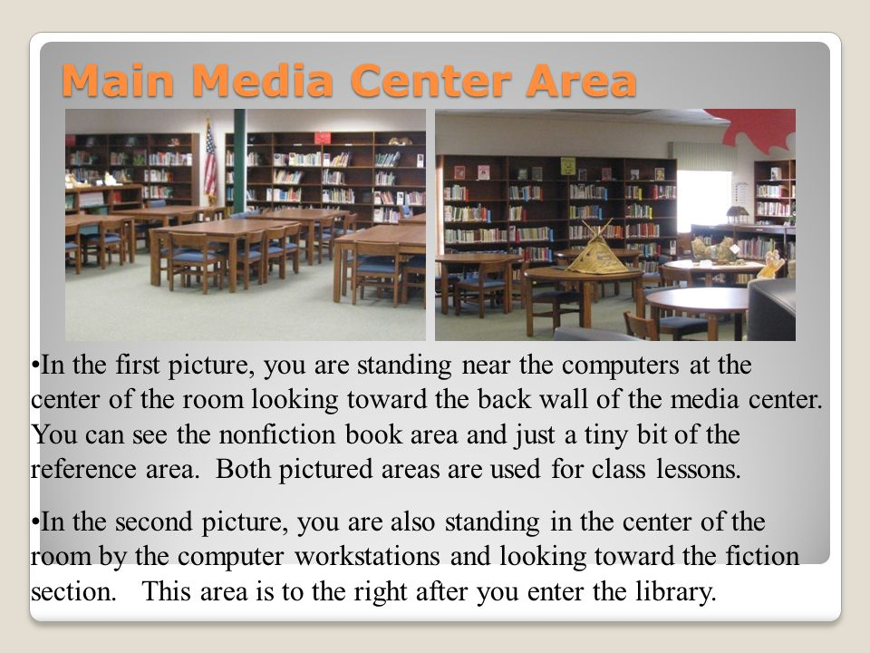 Main Media Center Area In the first picture, you are standing near the computers at the center of the room looking toward the back wall of the media c