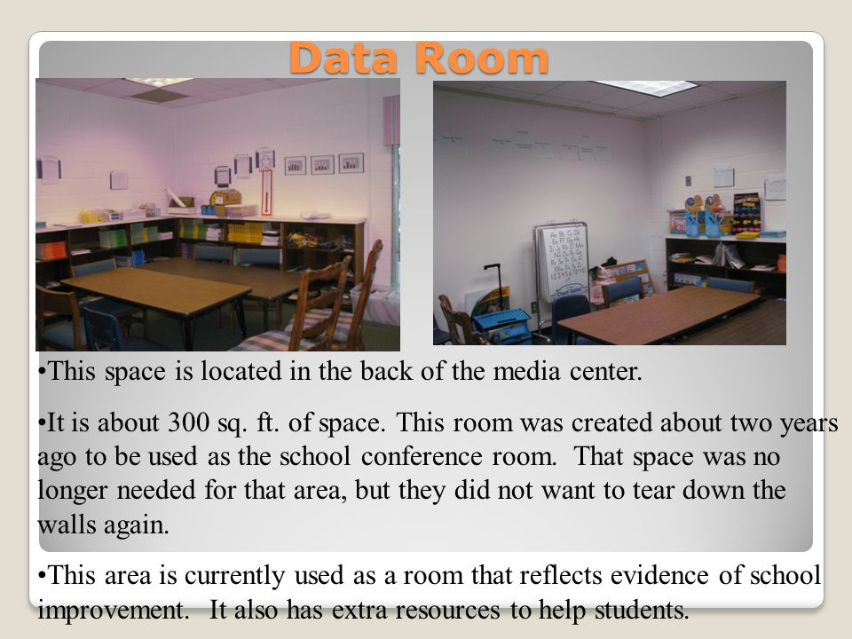 Data Room This space is located in the back of the media center.