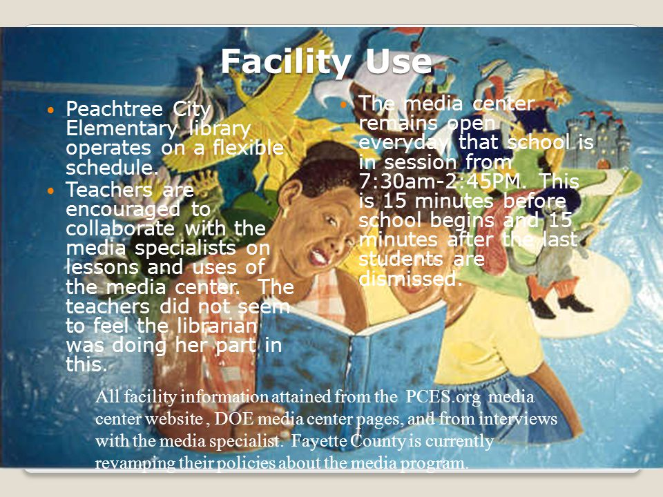 Facility Use Peachtree City Elementary library operates on a flexible schedule. Teachers are encouraged to collaborate with the media specialists on l