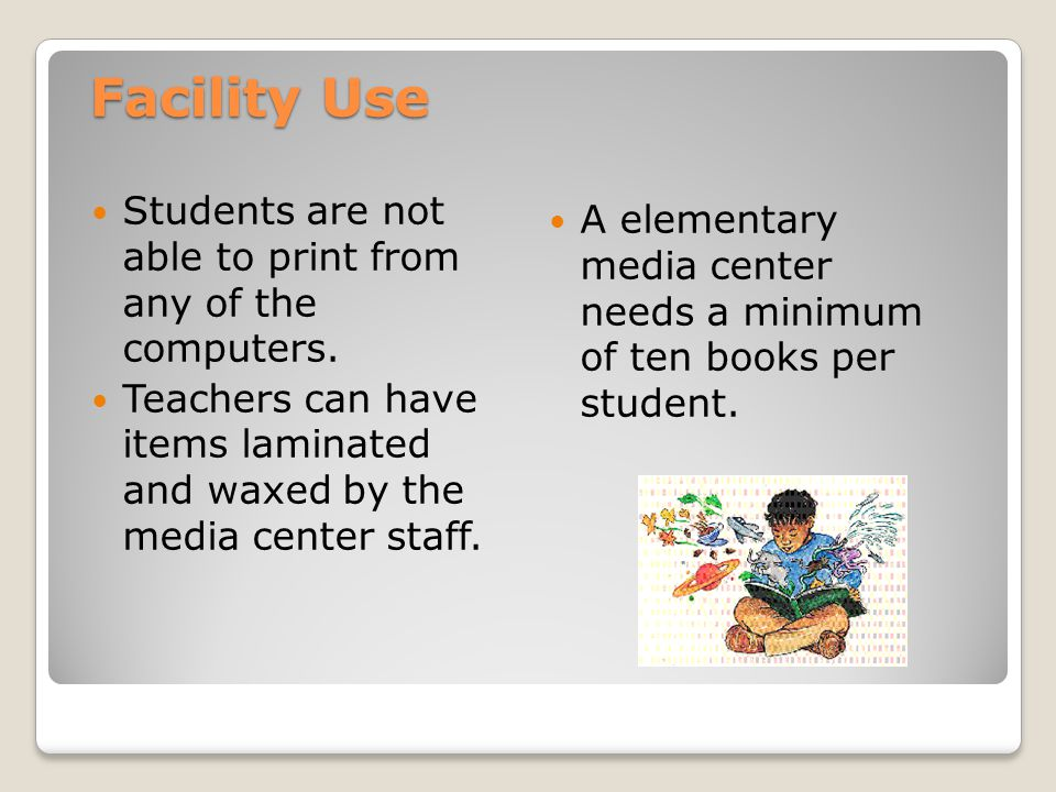 Facility Use Students are not able to print from any of the computers. Teachers can have items laminated and waxed by the media center staff. A elemen