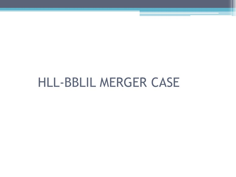 HLL-BBLIL MERGER CASE