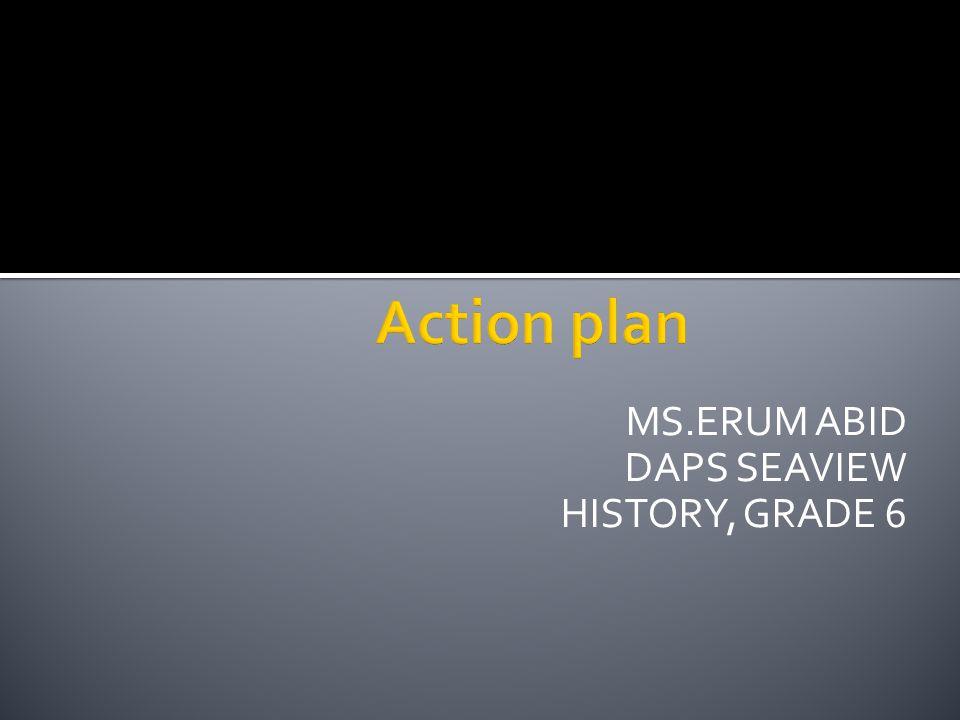 MS.ERUM ABID DAPS SEAVIEW HISTORY, GRADE 6