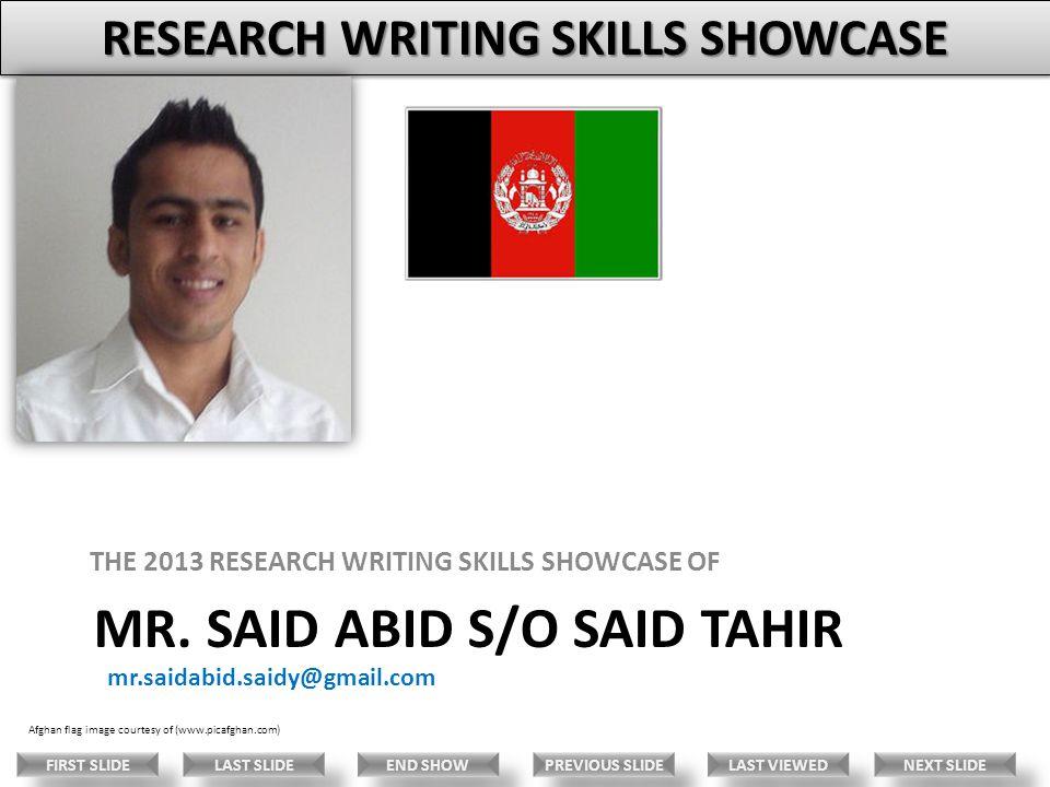 MR. SAID ABID S/O SAID TAHIR THE 2013 RESEARCH WRITING SKILLS SHOWCASE OF mr.saidabid.saidy@gmail.com Afghan flag image courtesy of (www.picafghan.com