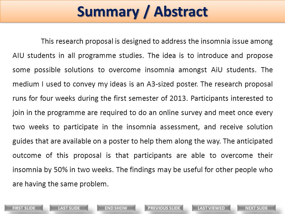 Summary / Abstract This research proposal is designed to address the insomnia issue among AIU students in all programme studies.