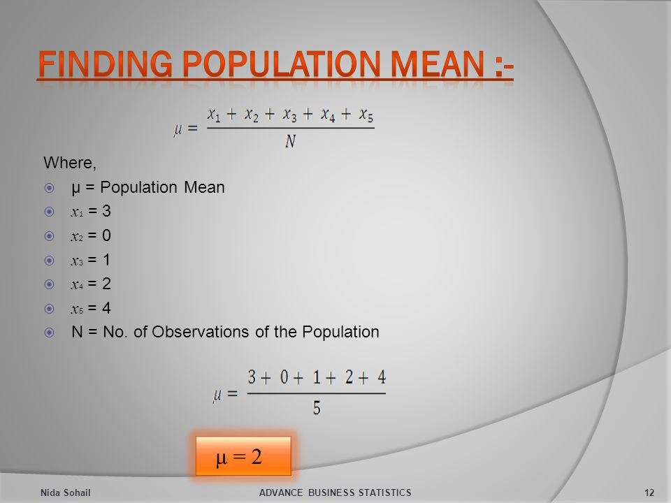 Where,  µ = Population Mean  x 1 = 3  x 2 = 0  x 3 = 1  x 4 = 2  x 5 = 4  N = No.