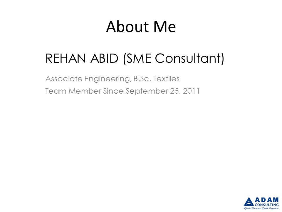 About Me REHAN ABID (SME Consultant) Associate Engineering, B.Sc.