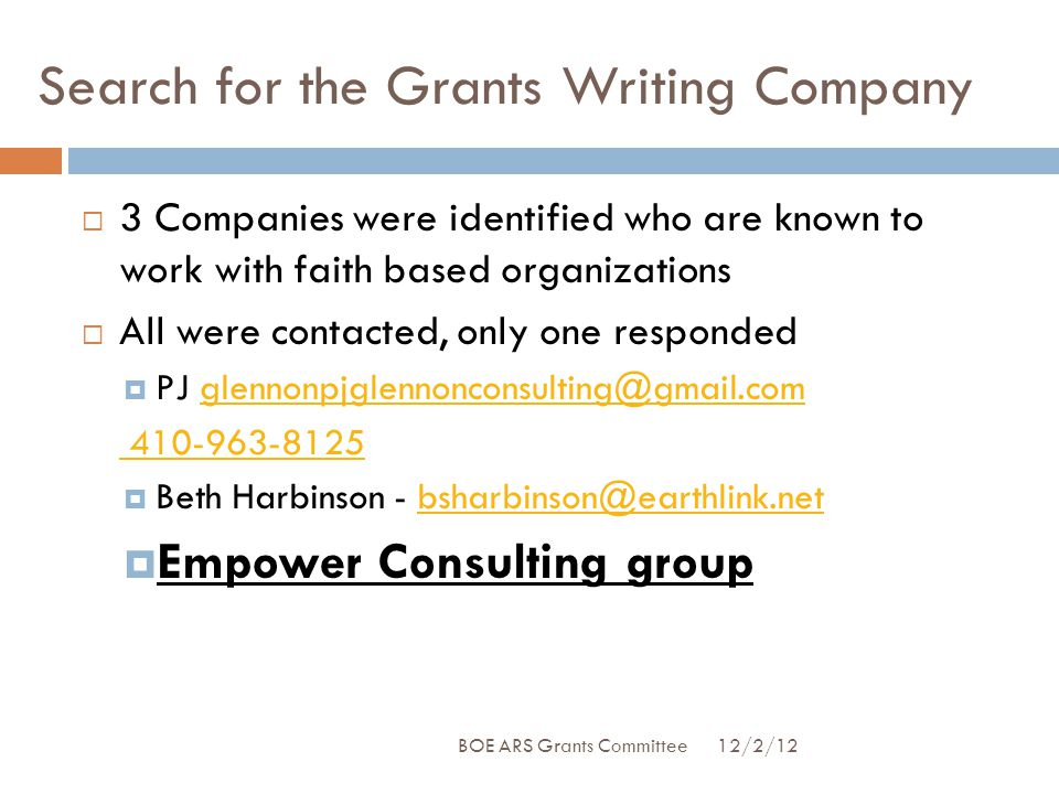 Search for the Grants Writing Company  3 Companies were identified who are known to work with faith based organizations  All were contacted, only on