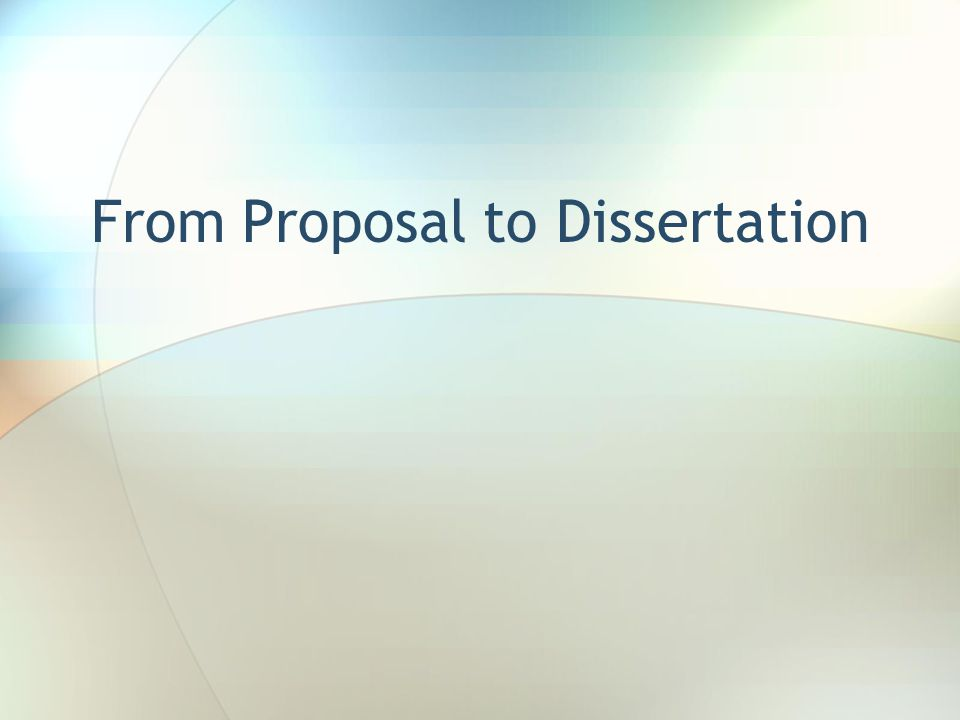 From Proposal to Dissertation