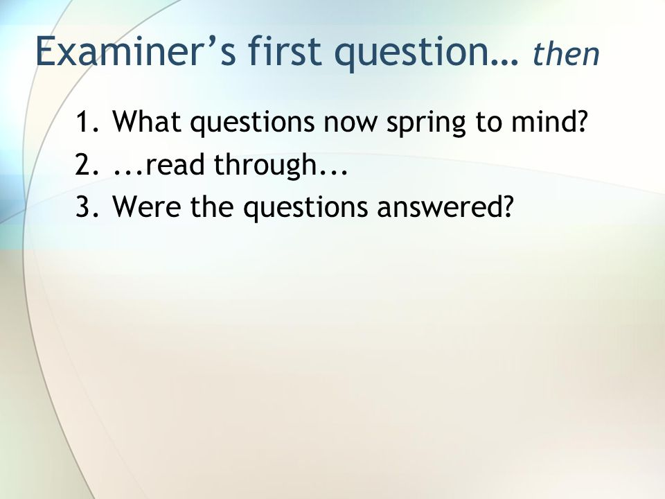 1.What questions now spring to mind. 2....read through...