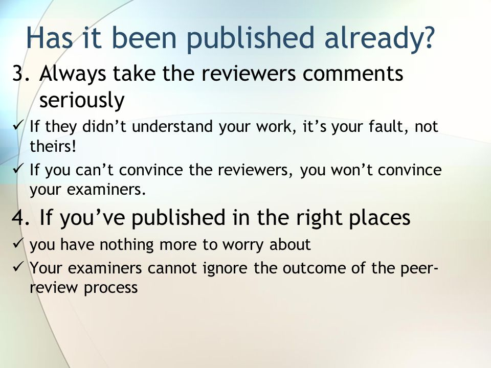 3.Always take the reviewers comments seriously If they didn't understand your work, it's your fault, not theirs.