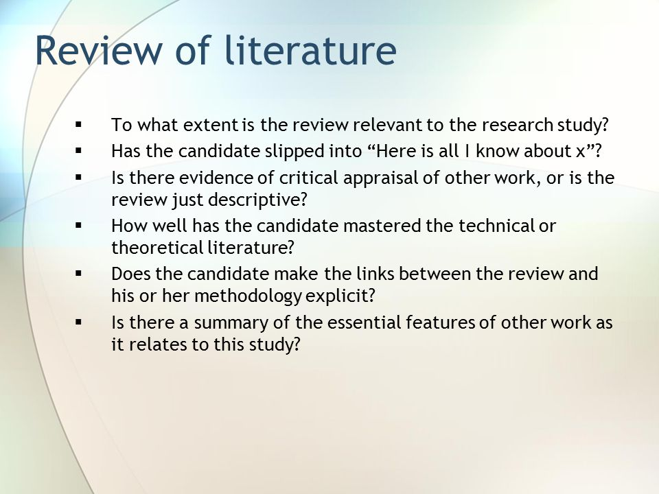  To what extent is the review relevant to the research study.