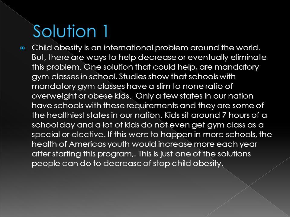  Child obesity is an international problem around the world.