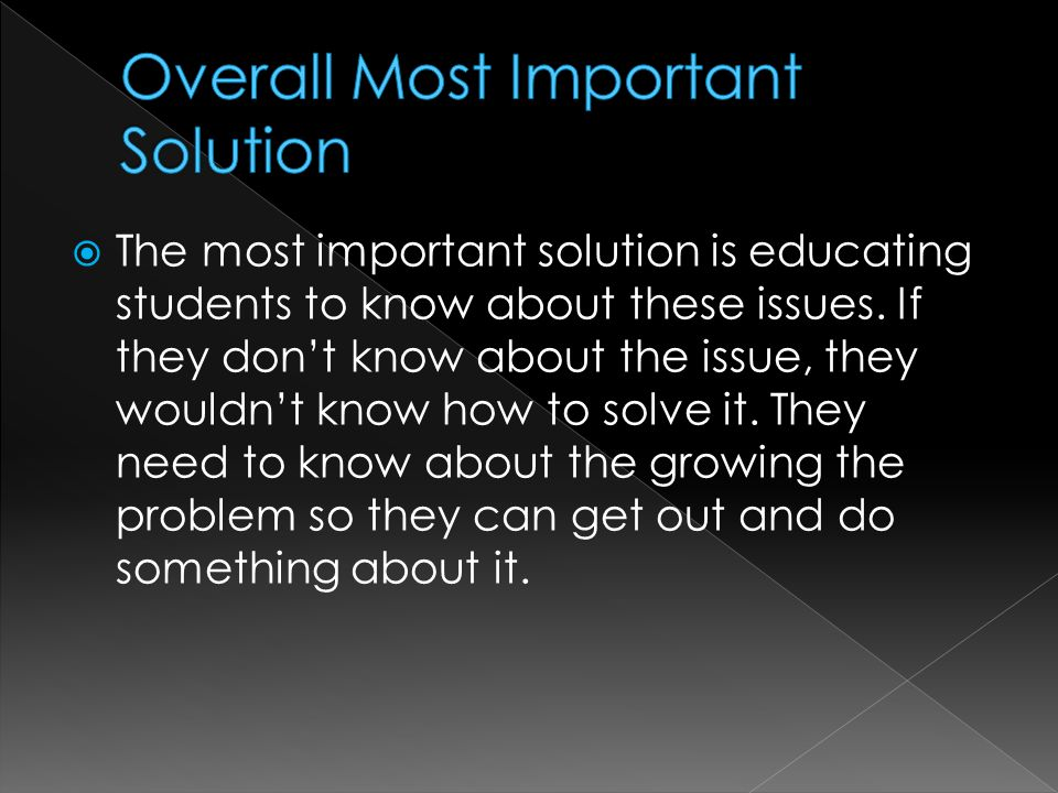  The most important solution is educating students to know about these issues.