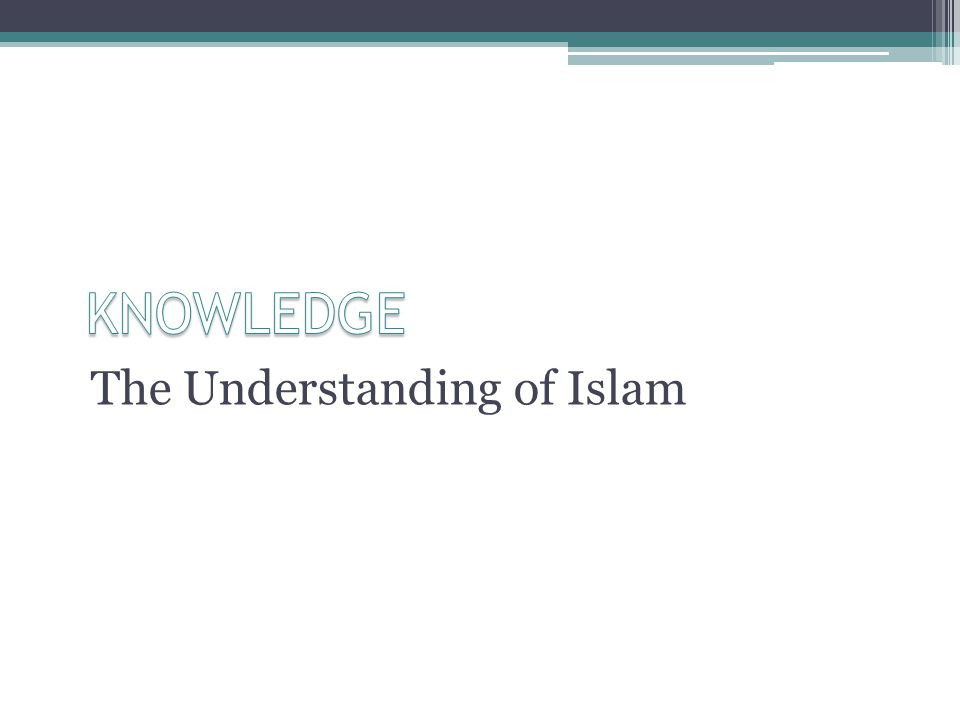 The Understanding of Islam