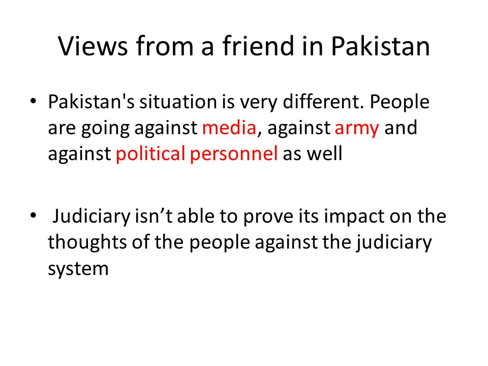 Views from a friend in Pakistan Pakistan s situation is very different.