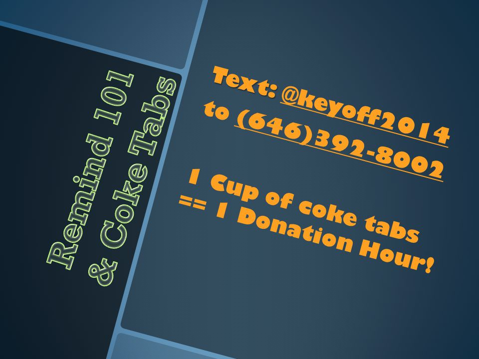 Text: Text: @keyoff2014 to (646)392-8002 1 Cup of coke tabs == 1 Donation Hour!