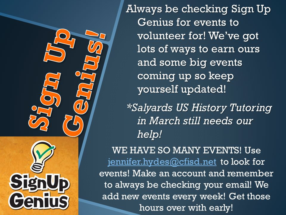 Always be checking Sign Up Genius for events to volunteer for.