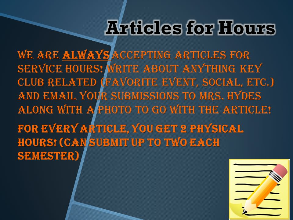 We are always accepting articles for service hours.
