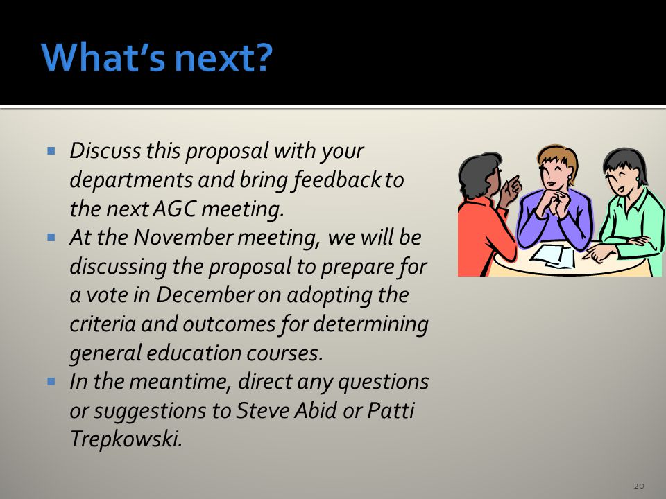  Discuss this proposal with your departments and bring feedback to the next AGC meeting.