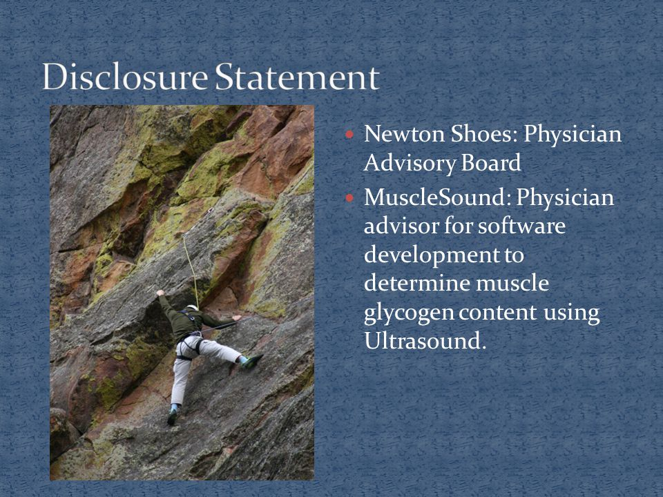 Newton Shoes: Physician Advisory Board MuscleSound: Physician advisor for software development to determine muscle glycogen content using Ultrasound.