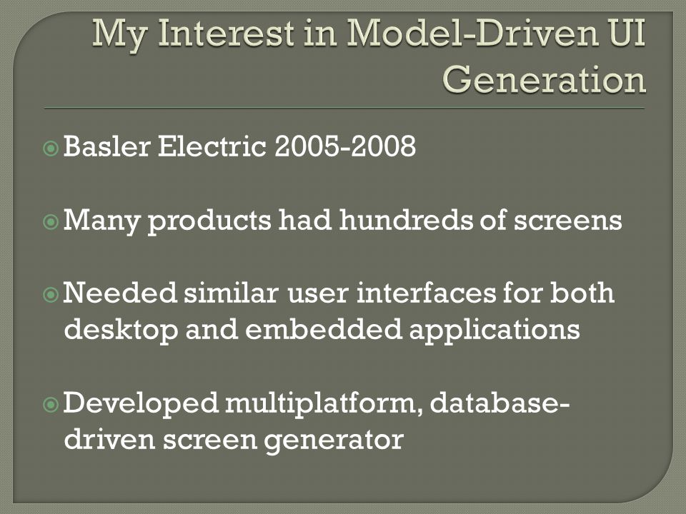  Evaluate techniques for model-driven UI generation from a software engineering standpoint.