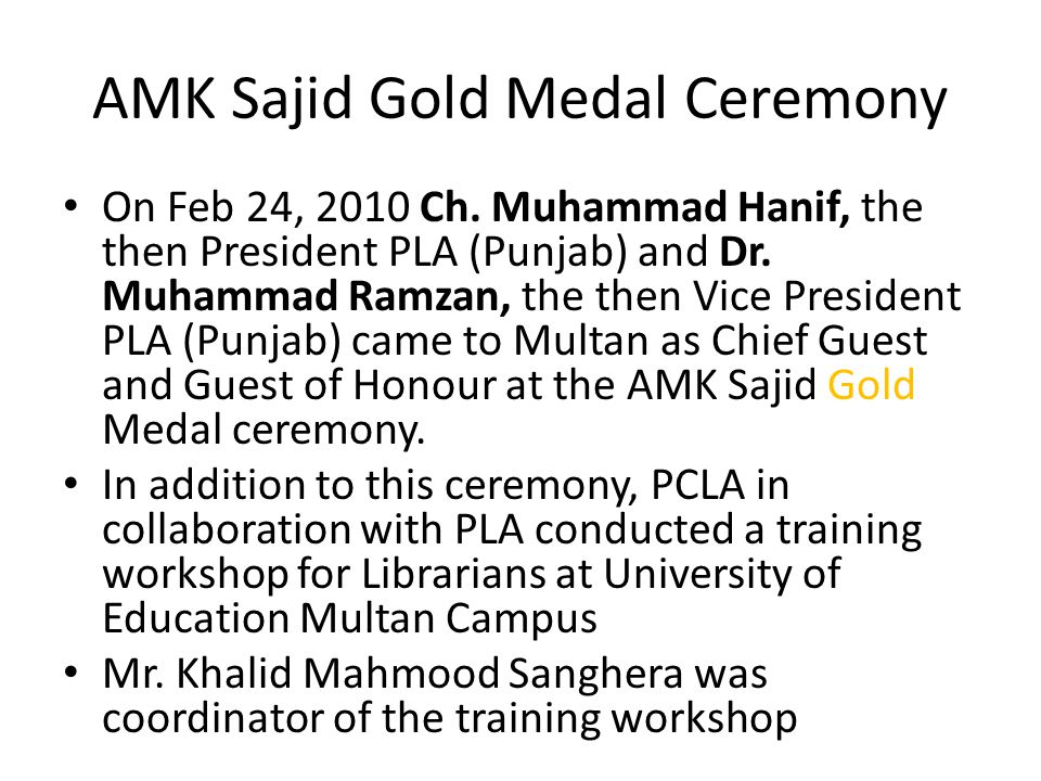 AMK Sajid Gold Medal Ceremony On Feb 24, 2010 Ch. Muhammad Hanif, the then President PLA (Punjab) and Dr. Muhammad Ramzan, the then Vice President PLA