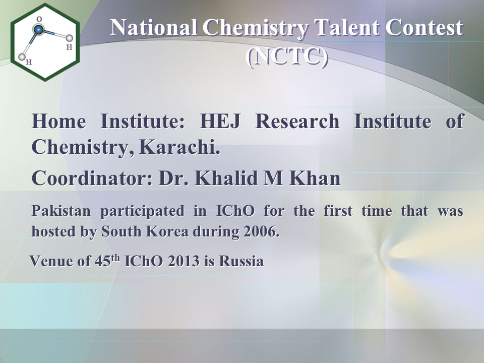 National Chemistry Talent Contest (NCTC) Home Institute: HEJ Research Institute of Chemistry, Karachi.