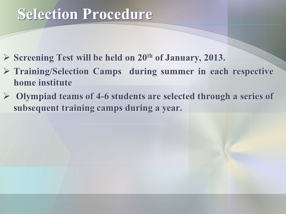 Selection Procedure  Screening Test will be held on 20 th of January, 2013.