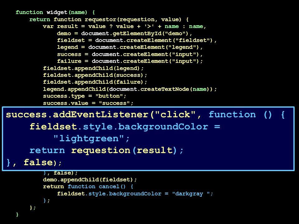 function widget(name) { return function requestor(requestion, value) { var result = value .