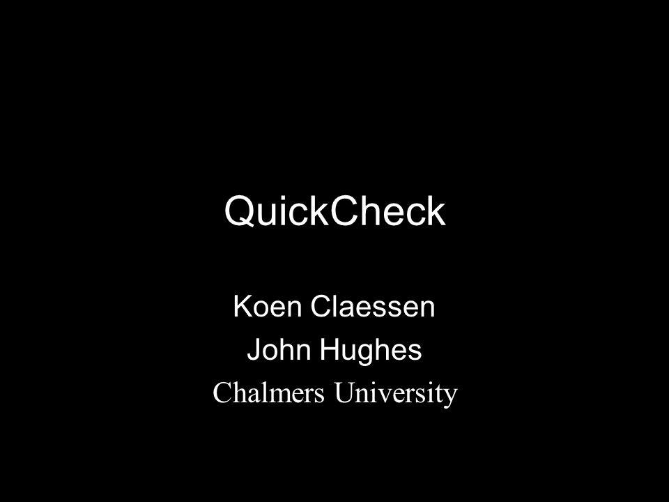 QuickCheck Koen Claessen John Hughes Chalmers University