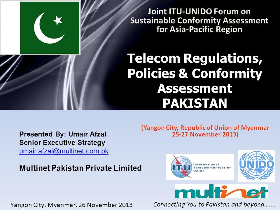 Presented By: Umair Afzal Senior Executive Strategy umair.afzal@multinet.com.pk Multinet Pakistan Private Limited Telecom Regulations, Policies & Conf