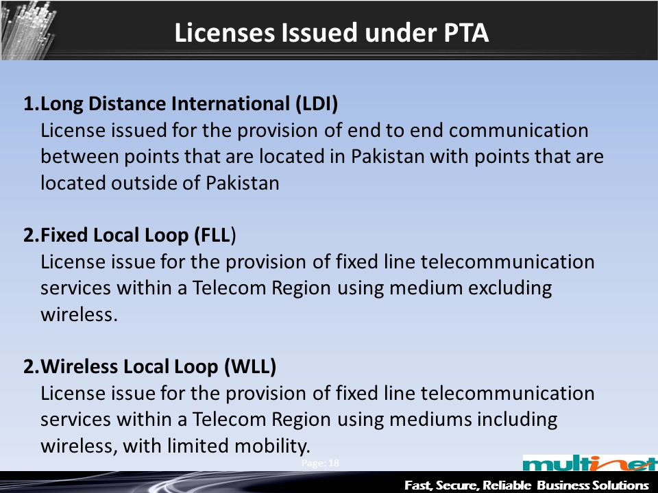 Fast, Secure, Reliable Business Solutions Multinet & Axiata Group Page: 18 Licenses Issued under PTA 1.Long Distance International (LDI) License issue